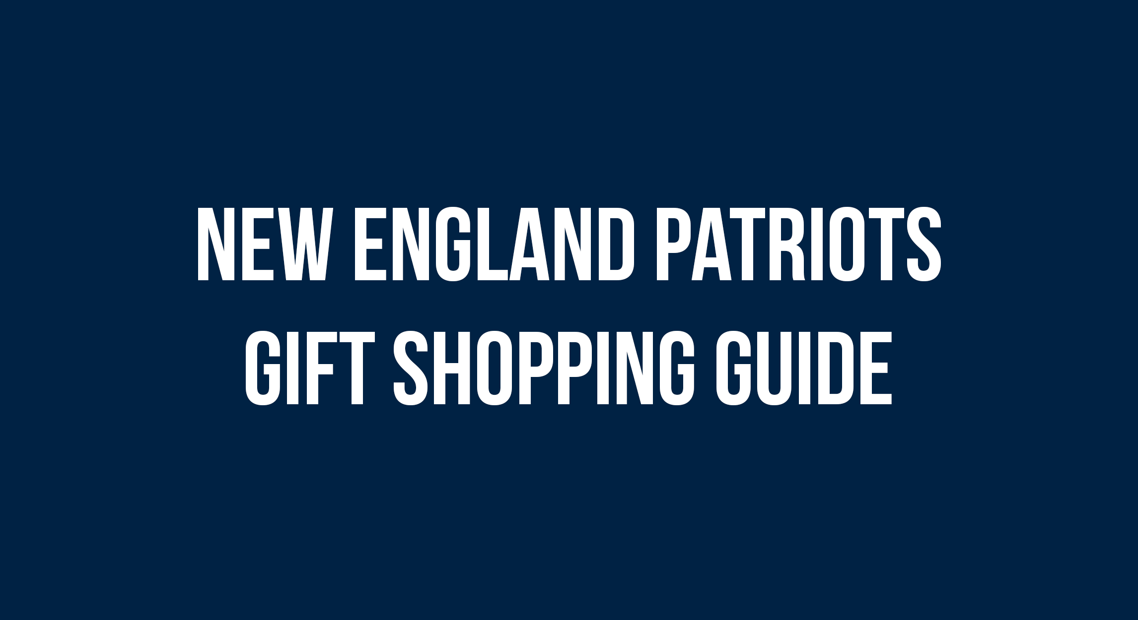 new england patriots gift guide
